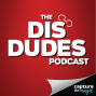 Artwork for The Dis Dudes - Ep 47: Our Favorite World Showcase Pavilions