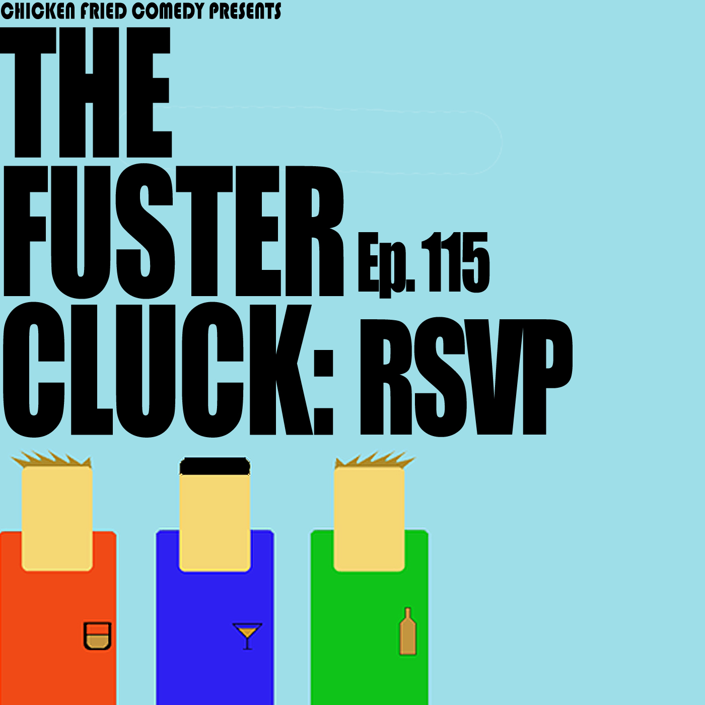 The Fustercluck Ep 115: RSVP