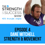 Artwork for #004: The Strength and Success Show Episode 4: How to get athletes in shape with Dane Mitchell