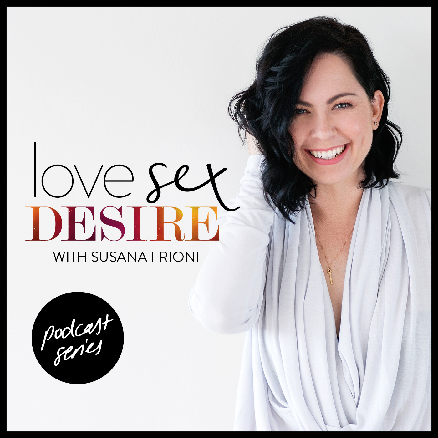 LOVE SEX DESIRE with Susana Frioni  logo