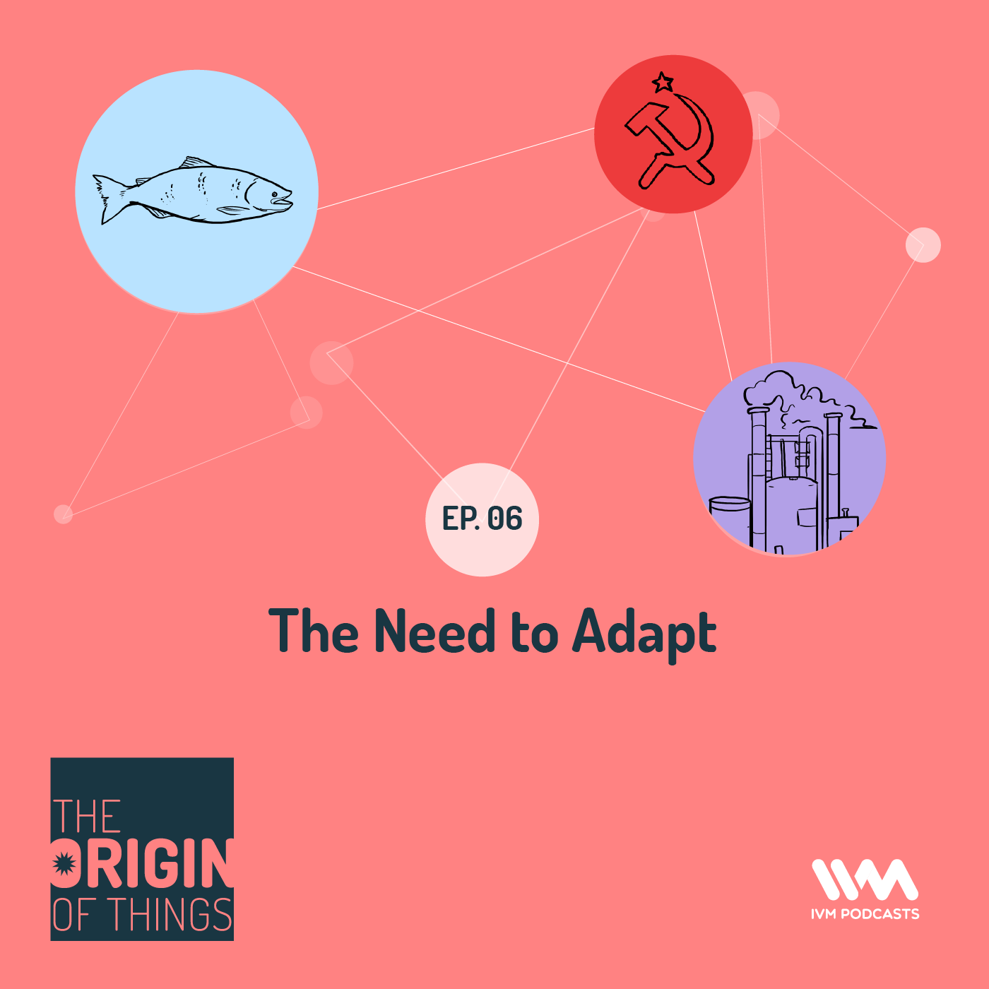 Ep. 06: The Need to Adapt