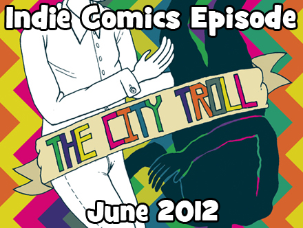 Cammy's Comic Corner - Indie Comics Episode - June 2012