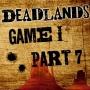 Artwork for Deadlands - Game 1: Part 7