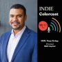 Artwork for INDIE Colorcast Episode 026:  Social-Impact Real Estate with Tony Ewing