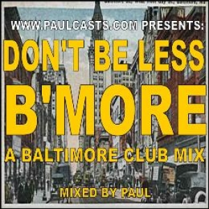 Don't Be Less, B'More!