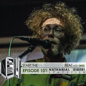 Start The Beat 101: NATHANIAL DIBERT of SPACEFISH