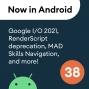 Artwork for 38 - Android 12 Dev Preview 3, Google I/O 2021, RenderScript deprecation, and more!