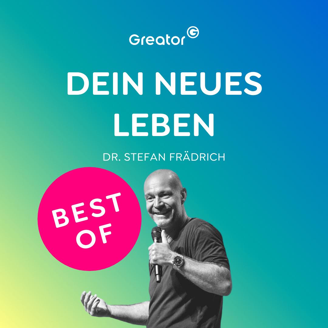 BEST OF: So findest du dich selbst, gehst deinen Weg und erreichst deine Ziele // Dr. Stefan Frädrich