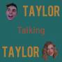 Artwork for Taylor Talks Taylor Talking Taylor