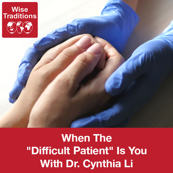 """315: When The """"Difficult Patient"""" Is You"""