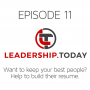Artwork for Episode 11 - Want to Keep Your Best People? Help to Build their Resume.