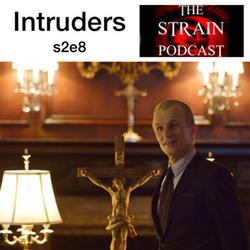 s2e8 Intruders - The Strain Podcast