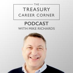 The Treasury Career Corner: 028 - The Power of Marginal Gains