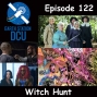 Artwork for The Earth Station DCU Episode 122 – Witch Hunt