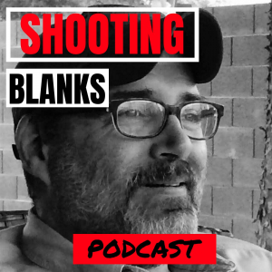 Shooting Blanks Podcast
