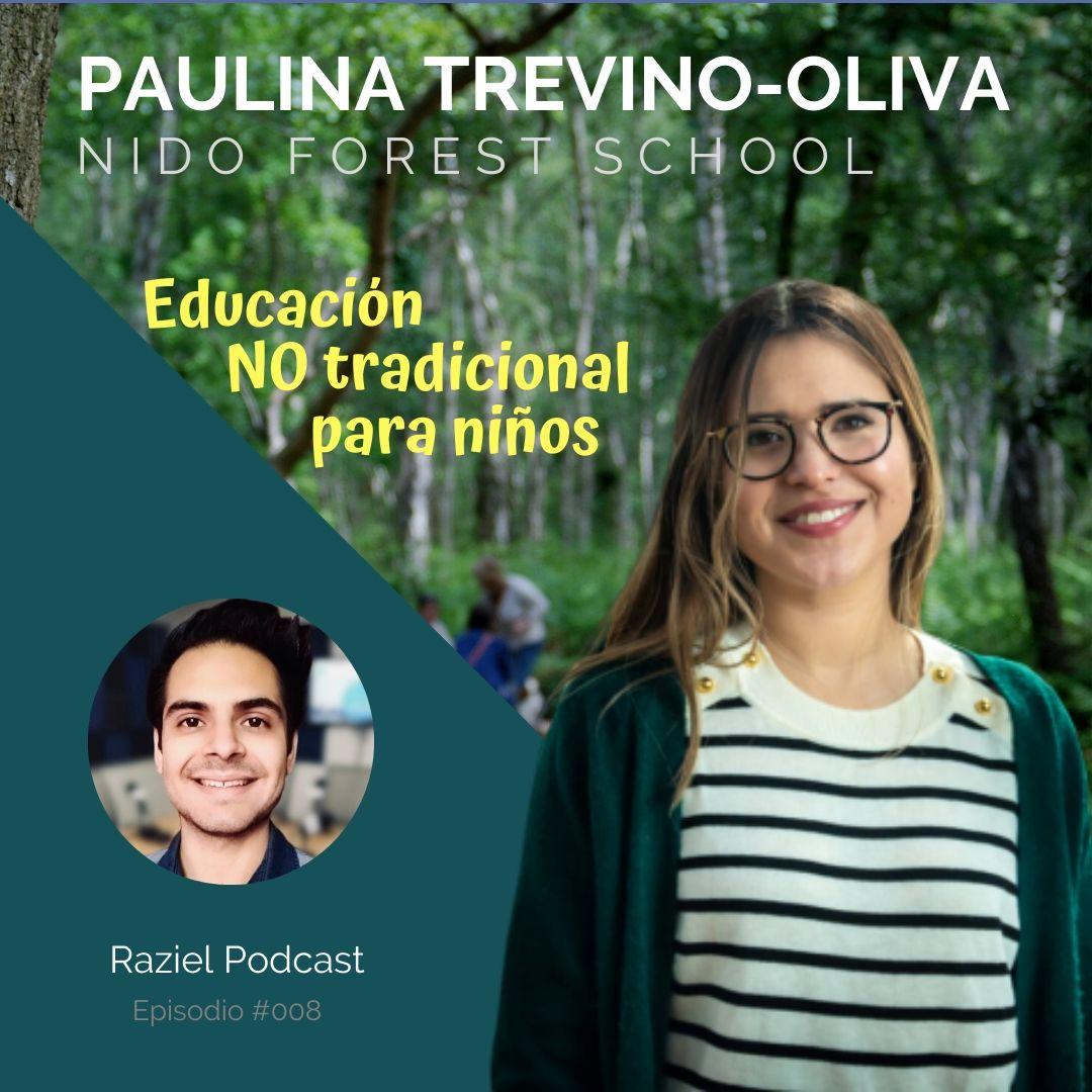008 Educación no tradicional para niños – Paulina Trevino-Oliva de NIDO Forest School