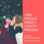 Artwork for Your Podcast Needs A Loyalty Program [Episode 111]