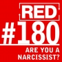 Artwork for RED 180: The Six Signs of Narcissism