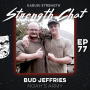 Artwork for Strength Chat #77: Bud Jeffries and Noah's Army