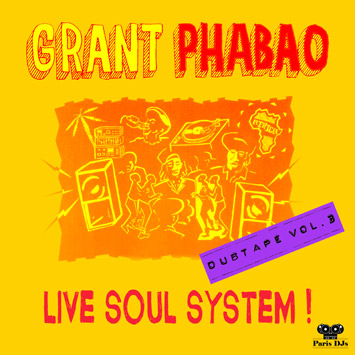 Grant Phabao Live Soul System - Dubtape Vol.3
