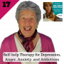 Artwork for 17: Self-help Therapy for Depression, Anger, Anxiety, and Addictions