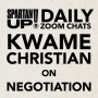 Artwork for Kwame Christian How to Negotiate Everything - Live ZOOM recording