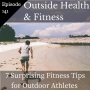 Artwork for 7 Surprising Fitness Tips for Outdoor Athletes