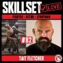 Artwork for Skillset Live Episode #82: Tait Fletcher