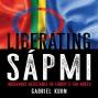 Artwork for Liberating Sápmi with Maxida Märak and Gabriel Kuhn