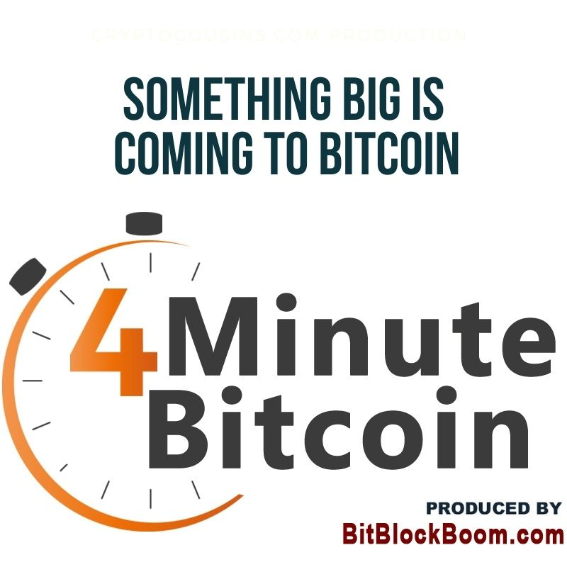 Something Big Is Coming To Bitcoin