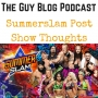Artwork for TGBP 027 Summerslam Post Show Thoughts
