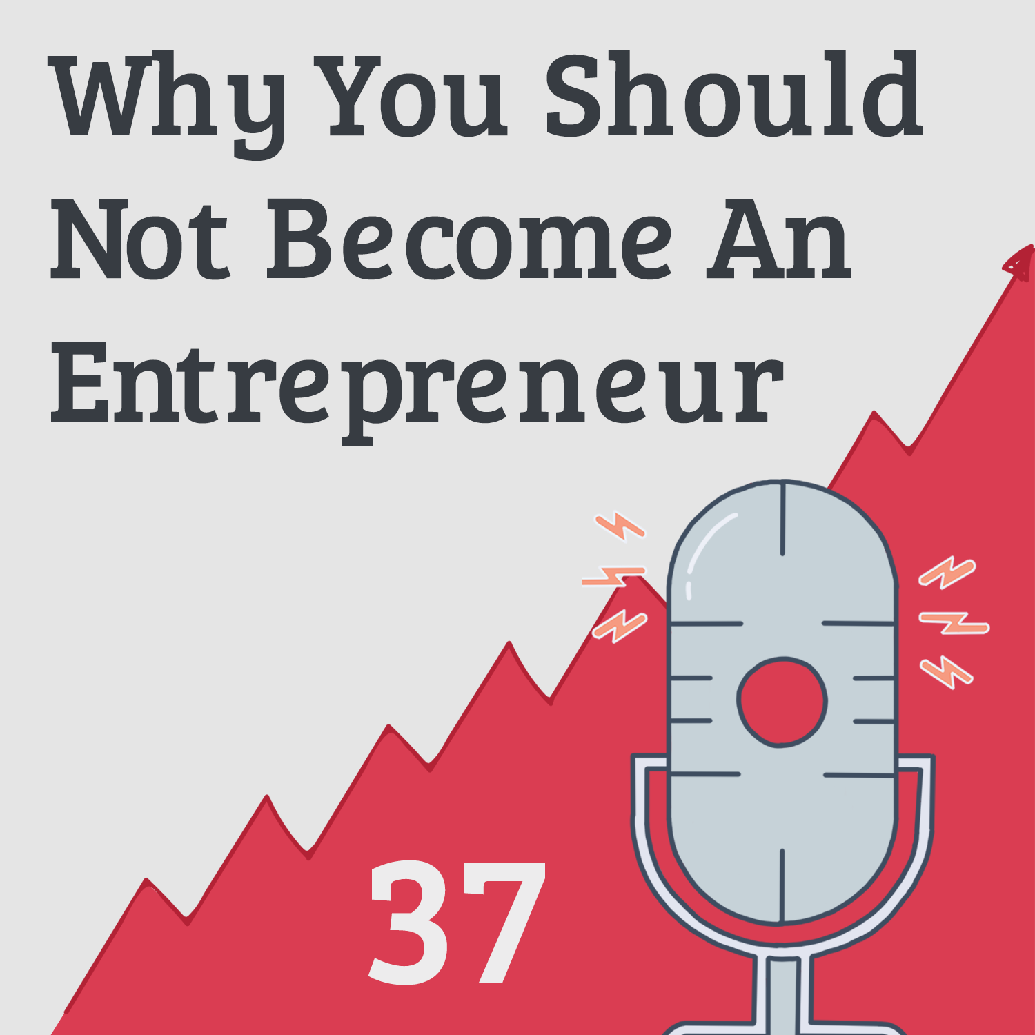 Why You Shouldn't Be An Entrepreneur