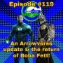 Artwork for Ep #119: Arrowverse News & Boba Fett Returns!