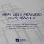 Artwork for 513-What Gets Measured Gets Managed: How to Apply an Appropriate Level of Granularity to Your Budget Tracking Systems
