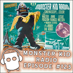 Monster Kid Radio #123 - Monster Kid Micah Bear Starts our journey to the Forbidden Planet