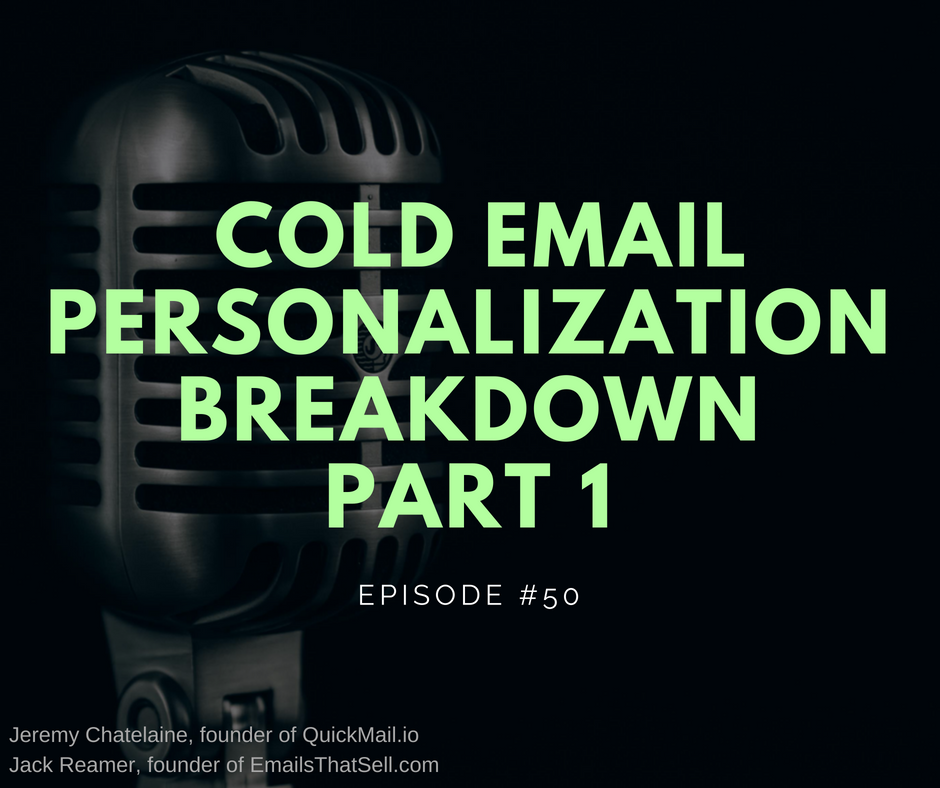 Artwork for #050 - Cold Email Personalization Breakdown Part 1