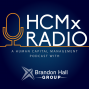Artwork for HCMx Radio 121: Inside The Academy, Bank of America's internal learning and career development organization, which was honored with a Brandon Hall Group Excellence Award for Best Launch of a Corporate University