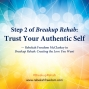 Artwork for Step 2 Breakup Rehab - Trust Your Authentic Self
