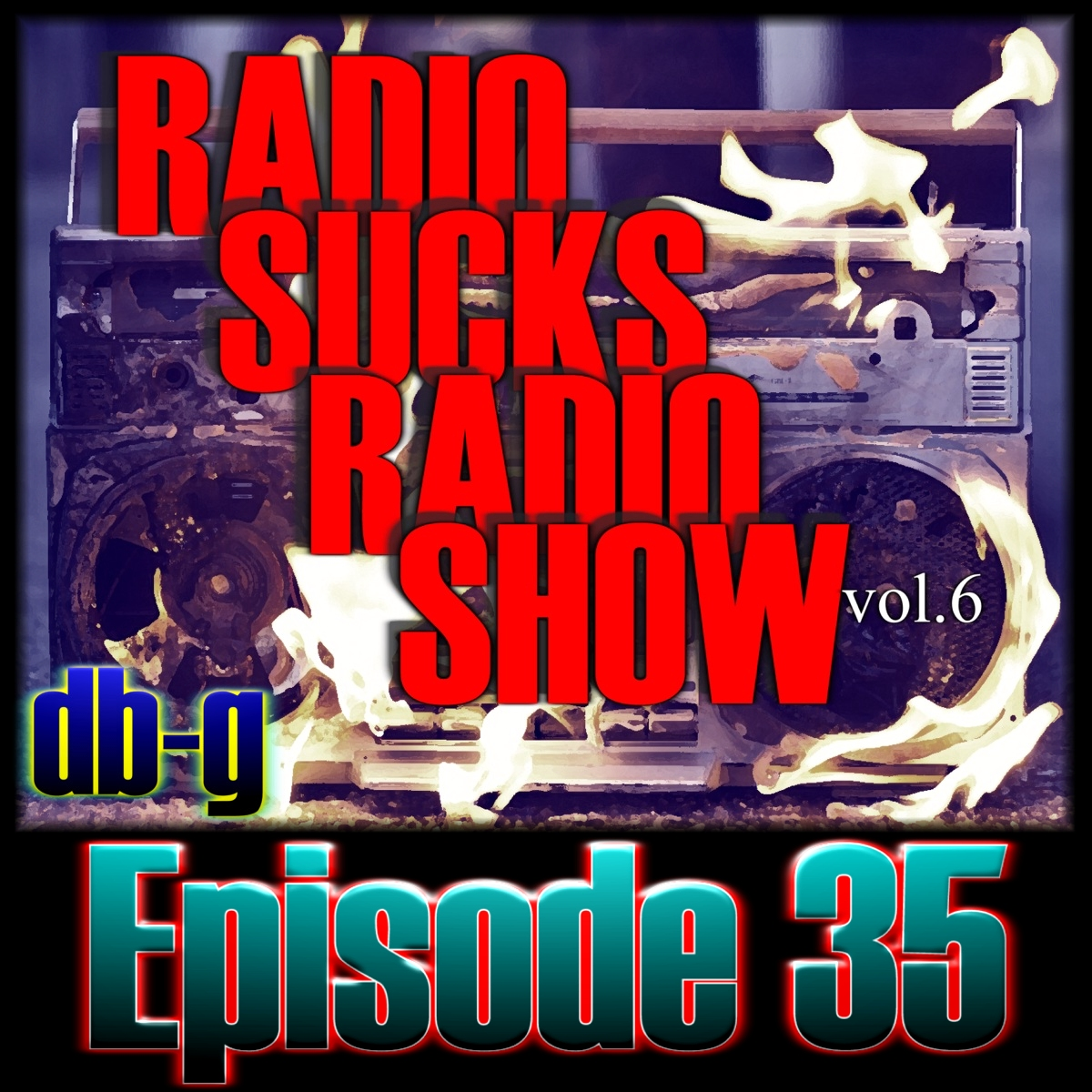 Episode 35 - Radio Sucks Radio Show vol.6