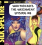 Artwork for Before Watchmen: Silk Spectre Issue #2: Who Podcasts The Watchmen? Episode #8