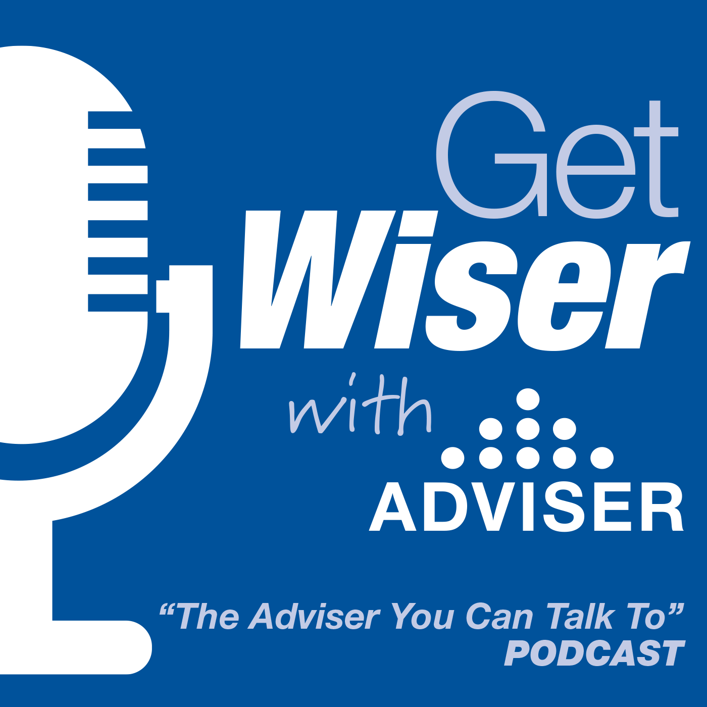 The Adviser You Can Talk To Podcast show art