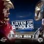 Artwork for Listen Up A-Holes #3. Iron Man 2