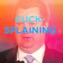 Artwork for Cucksplaining - 1 - Christianity Is For Cucks