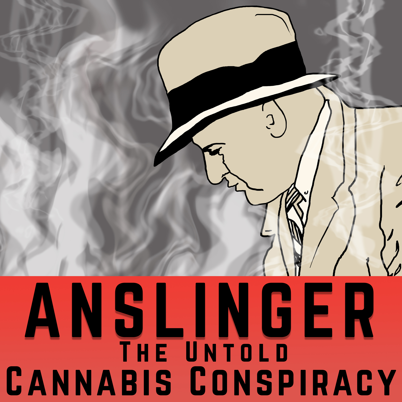 Anslinger: The untold cannabis conspiracy show art