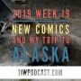 Artwork for 2019 Week 19 New Comics and my Trip to Alaska