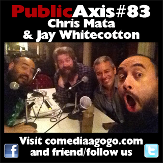 Public Axis #83: Chris Mata & Jay Whitecotton