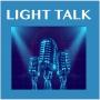 "Artwork for LIGHT TALK Episode 1 - ""Welcome to LIGHT TALK!"""