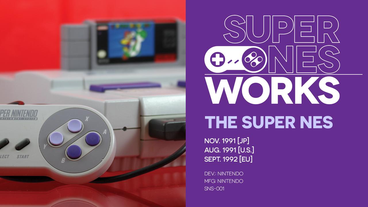 Super NES Works #000: The Super Nintendo Entertainment System