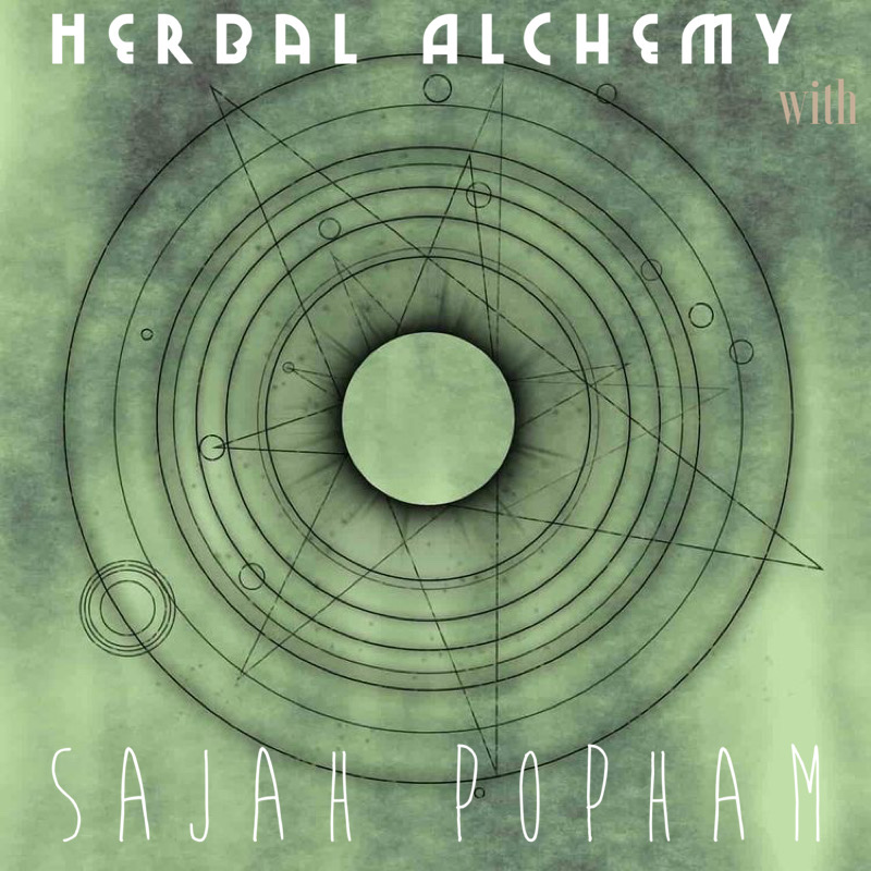 Herbal Alchemy with Sajah Popham show art