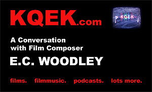 KQEK.com -- Interview with film composer E.C. Woodley